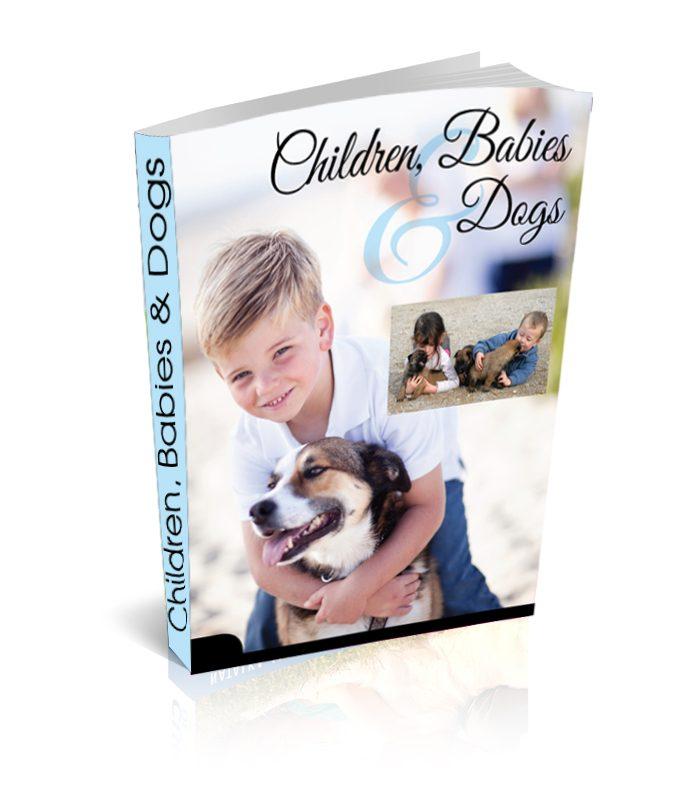 eBook: Children, Babies & Dogs - Nurturing the Relationship